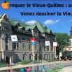 Croquer le Vieux-Québec : une invasion créative !